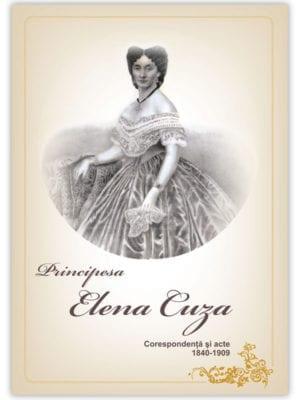 PRINCIPESA ELENA CUZA. Corespondenţă şi acte. 1840-1909
