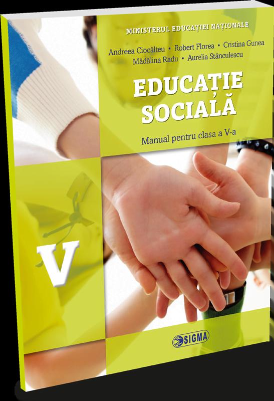 PrevNext ÎnapoiUrmătorul Educație socială. Manual pentru clasa a V-a