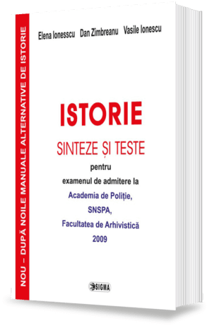 ISTORIE sinteze si teste pentru examenul de admitere la Academia de Politie, SNSPA, Facultatea de Arhivistica - 2009