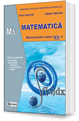 Matematica. Manual M3 (Cl. a XII-a)