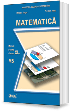 Matematica. Manual M5 (Cl. a XI-a)