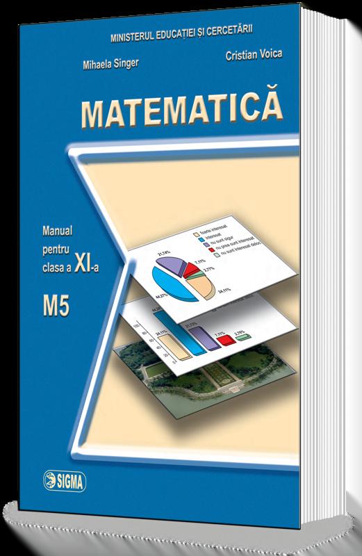 Matematica. Manual M5 (Cl. a XI-a)