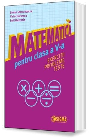 Matematică pentru clasa a V-a. Exerciții. Probleme. Teste