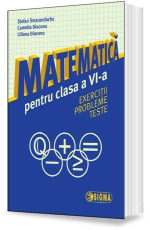 Matematică pentru clasa a VI-a. Exerciții. Probleme.Teste