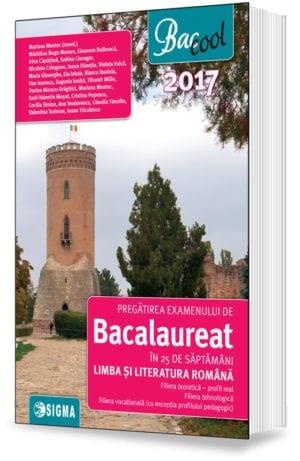 PREGĂTIREA EXAMENULUI DE BACALAUREAT ÎN 25 DE SĂPTAMÂNI LA LIMBA ŞI LITERATURA ROMÂNĂ, profil real 2017