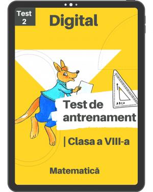 Test 2 de antrenament – Clasa a VIII-a – Mate